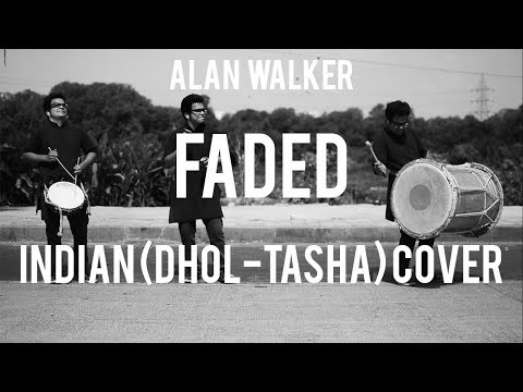Indian (DHOL - TASHA) Cover | Faded - Alan Walker
