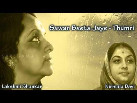 Sawan Beeta Jaye - Thumri - Lakshmi Shankari | Nirmala Devi