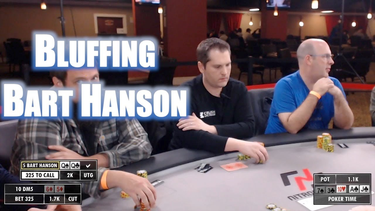 Poker Time Bluffing Bart Hanson In A 5 10 Game Youtube