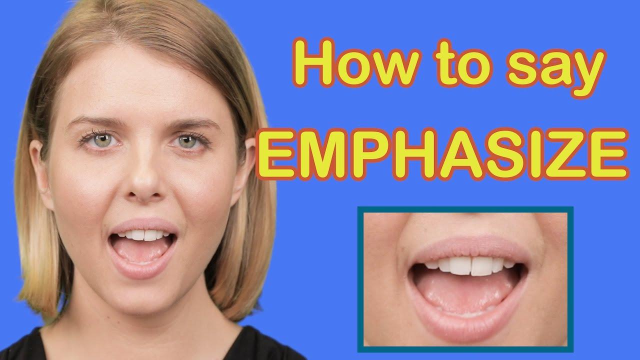 How To Pronounce EMPHASIZE [American English Pronunciation] ESL