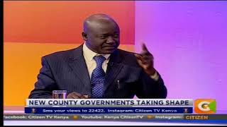 New county governments taking shape #CitizenExtra (Part 2)