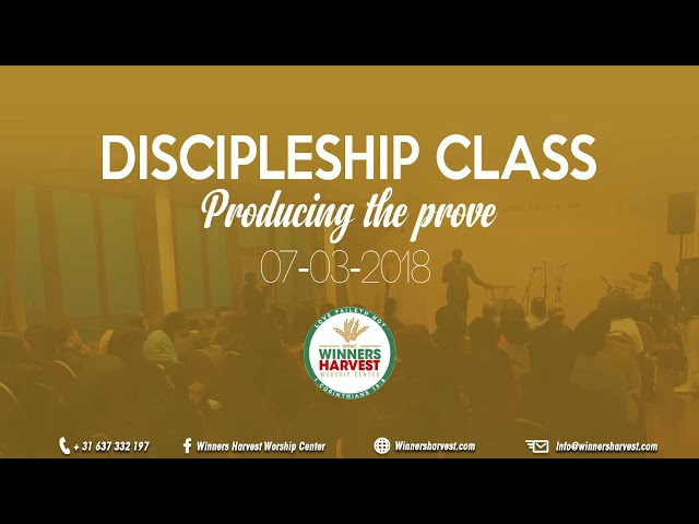 Discipleship class - Producing the prove - 07-03-2018