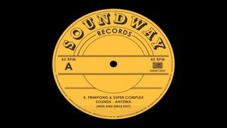 K. Frimpong & Super Complex Sounds - Ahyewa (Hide & Smile edit)