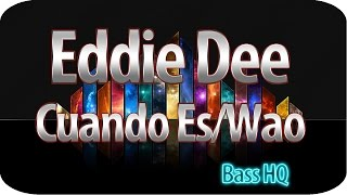 Eddie Dee - Cuando Es/Wao || Bass Boosted ||