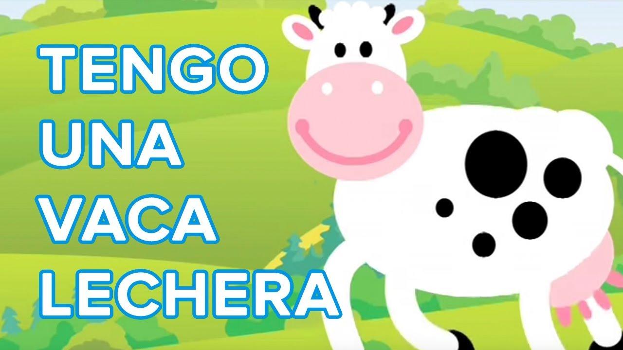 Tengo Una Vaca Lechera Canción Infantil Youtube