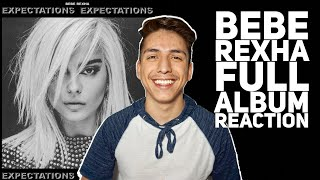Bebe Rexha Expectations FULL ALBUM Reaction Review E2 Reacts