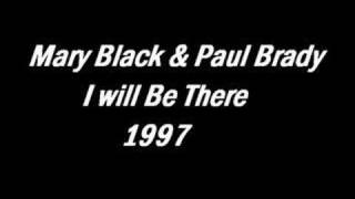 Mary Black & Paul Brady - I will Be There
