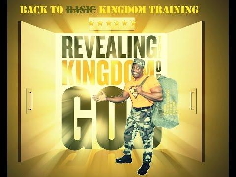 BACK TO BASIC KINGDOM TRAINING   PT. 1