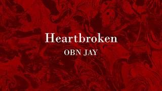 Heartbroken - OBN Jay Lyrics