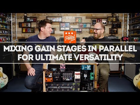 Mixing Gain Pedals In Parallel For Ultimate Versatility – That Pedal Show
