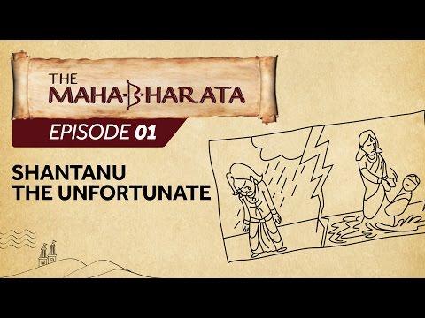 Mahabharata Episode 1 - Shantanu the Unfortunate   Epified