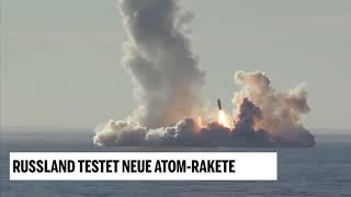 Russland testet neue Atom-Rakete