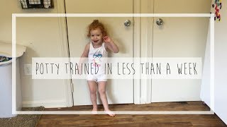 POTTY TRAINED IN LESS THAN A WEEK!!!