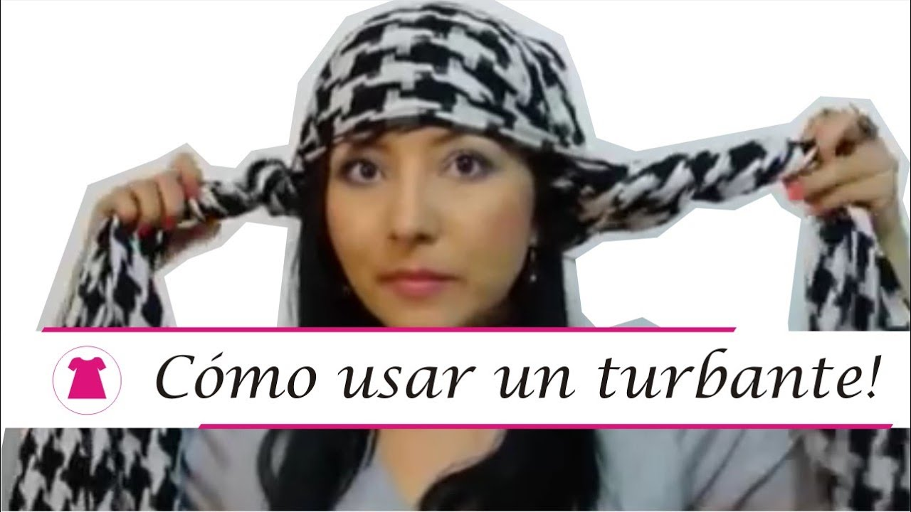 Como Usar Un Turbante Youtube