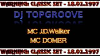 CLASSIC SET - DJ TOPGROOVE MC J.D.Walker & MC Domer 18.1.1996 FULL SET