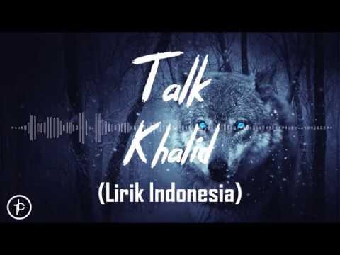 Khalid - Talk (Lirik dan Arti | Terjemahan) Mp3