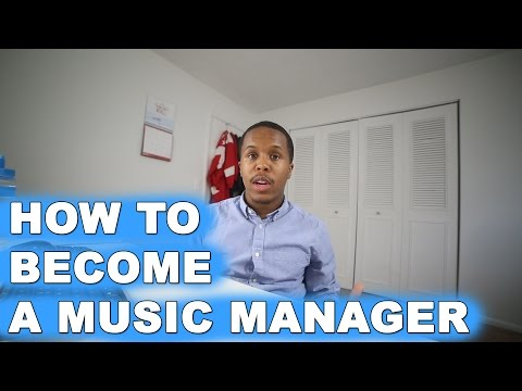 HOW TO BECOME A MUSIC MANAGER