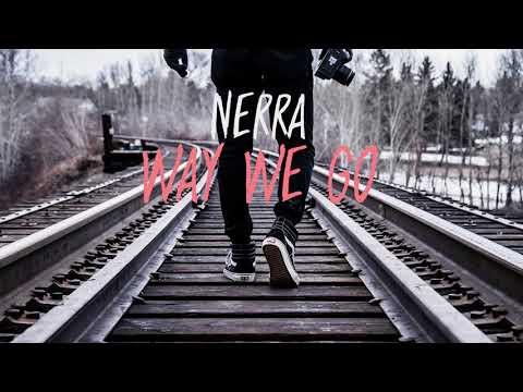Nerra - Way We Go