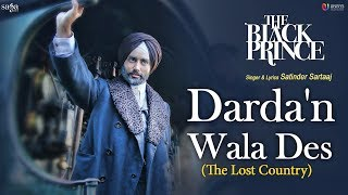 Satinder Sartaaj - Darda'n Wala Des (The Lost Country) | The Black Prince | New Punjabi Songs 2018