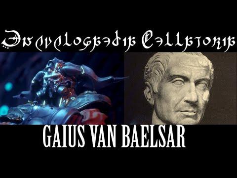 Gaius Van Baelsar - Encyclopaedia Bellatoria