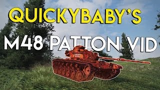 Taking a look at QuickyBaby's M48 Patton Vid on Westfield