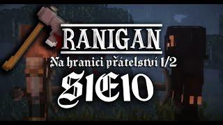 Český Minecraft Seriál - Ranigan ( Na hranici přátelství 1/2 ) S1E10 - [MSM] - 13+
