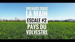 VOYAGES SOUS LA MAIN - ESCALE #2 - PAYS DU VOLVESTRE