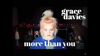 More Than You - Grace Davies (One Year Anniversary)