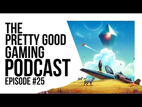 Is No Man's Sky WORTH going back to now!? Hellblade is art & MORE! | Pretty Good Gaming Podcast #25