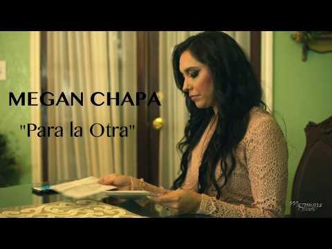 "Megan Chapa ""Para La Otra"""