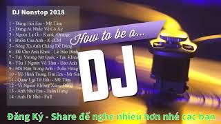 DJ  nonstop  2018 / đừng hỏi em