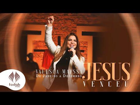 Valesca Mayssa – Jesus Venceu
