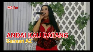 Andaikan Kau Datang Cover By SanSan AZ- Dangdut Rampak Sukabumi