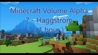 C418 - Haggstrom ( Minecraft Volume Alpha 7 ) ( Hal 3 ) ( 1 hour )