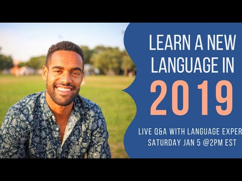 Learn a Language in 2019: Live Expert Q&A