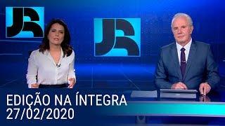 Assista à íntegra do Jornal da Record | 27/02/2020