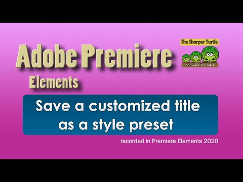 Premiere Elements - Save A Customized Title As A Style Preset