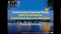 Equity & Cash Reserve Requirements for Construction Loans