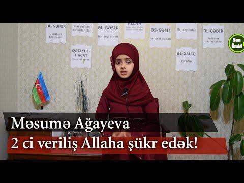 Məsumə Ağayeva 2 ci veriliş Allaha şükr edək!