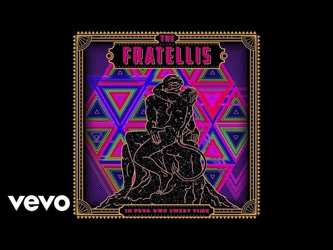 The Fratellis - The Next Time We Wed (Official Audio)