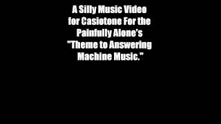 Casiotone For the Painfully Alone - Theme to Answering Machine Music