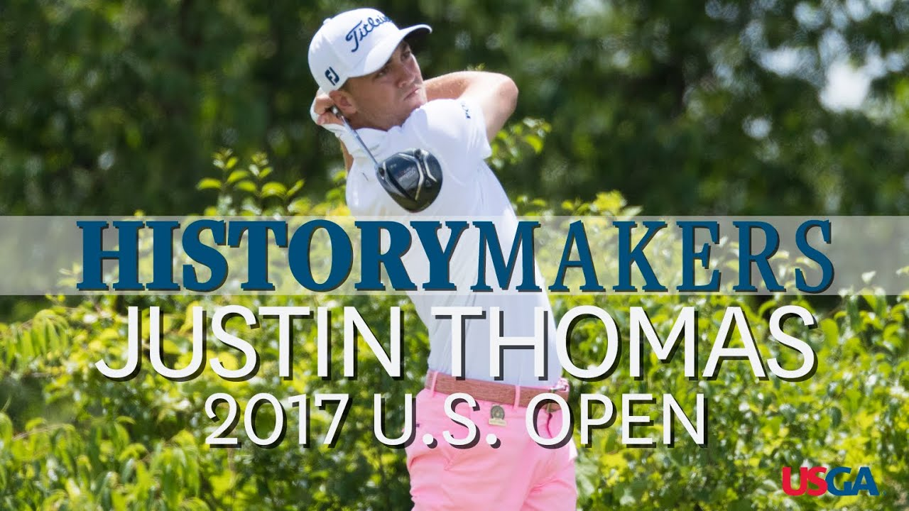 History Makers: Justin Thomas Shoots 63 in 2017 U.S. Open