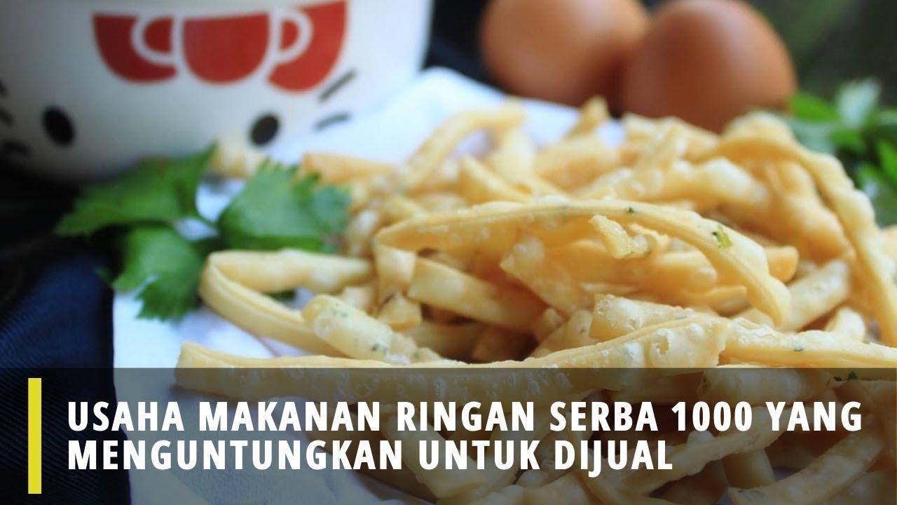 Usaha Makanan Ringan Serba 1000 Yang Menguntungkan Untuk ...