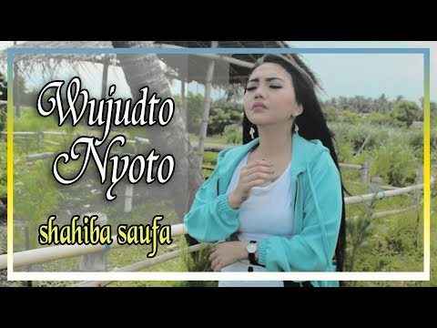 Syahiba Saufa - Wujudto Nyoto