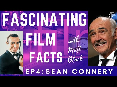 Sean Connery-10 Fascinating Film Facts ep4
