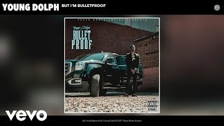 Young Dolph - But I'm Bulletproof (Official Audio)