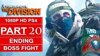 The Division ENDING Gameplay Walkthrough Part 20 [1080p HD PS4] Boss Fight - No Commentary