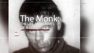The Monk: The life and crimes of a Godfather