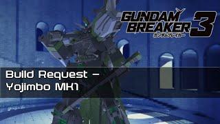 gundam breaker 3 build request live yojimbo mk1