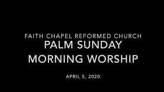 Faith Chapel RCA Palm Sunday Morning Worship